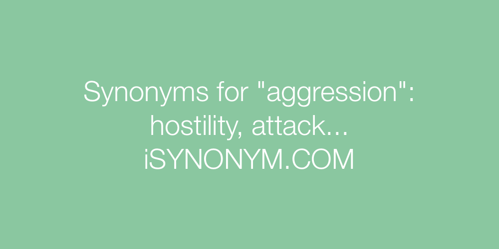 Synonyms aggression