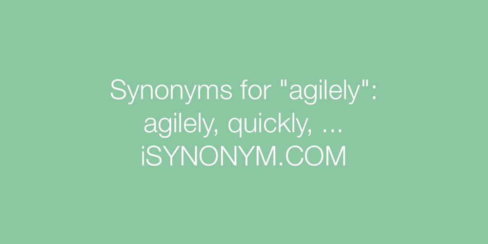 Synonyms agilely