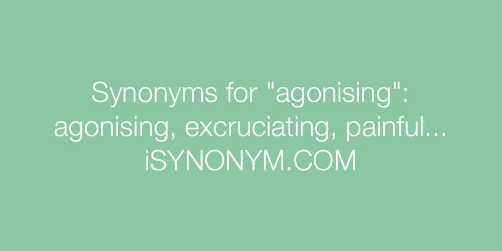 Synonyms agonising