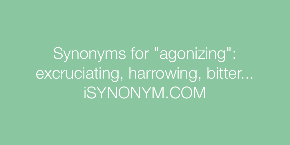 Synonyms agonizing