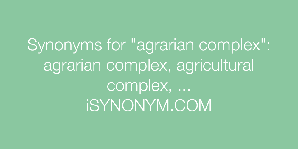 Synonyms agrarian complex