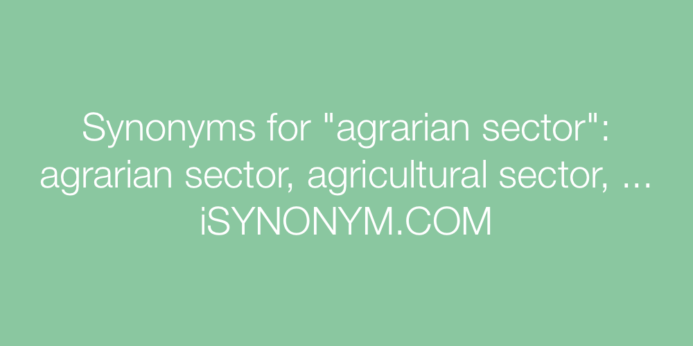 Synonyms agrarian sector