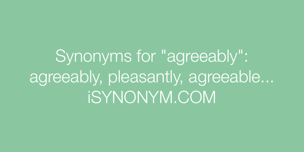 Synonyms agreeably