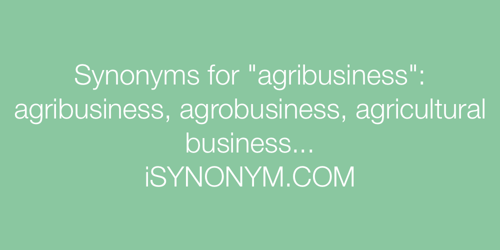 Synonyms agribusiness