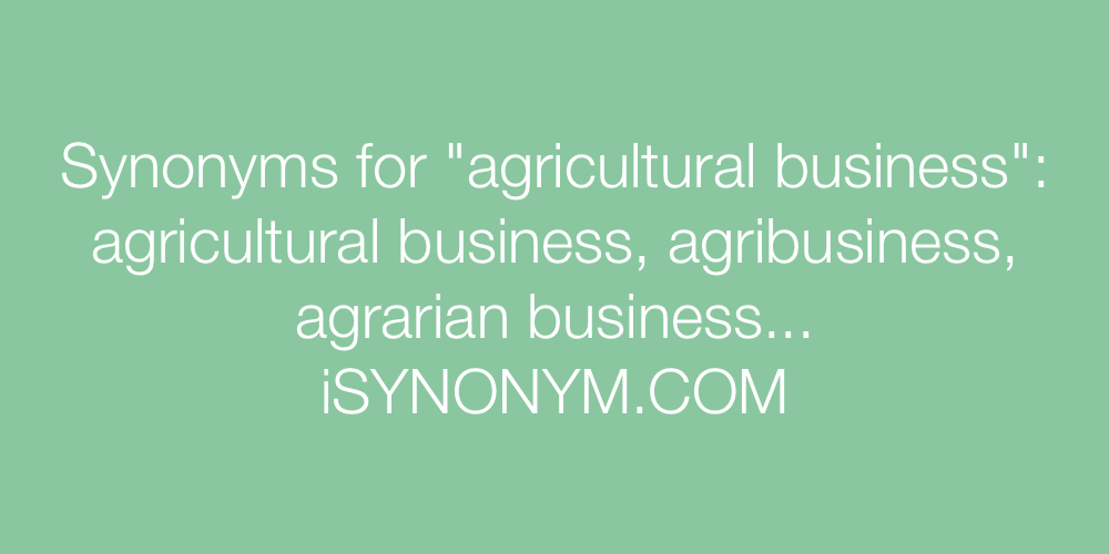 Synonyms agricultural business