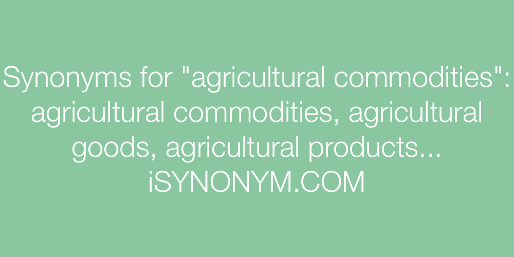 Synonyms agricultural commodities