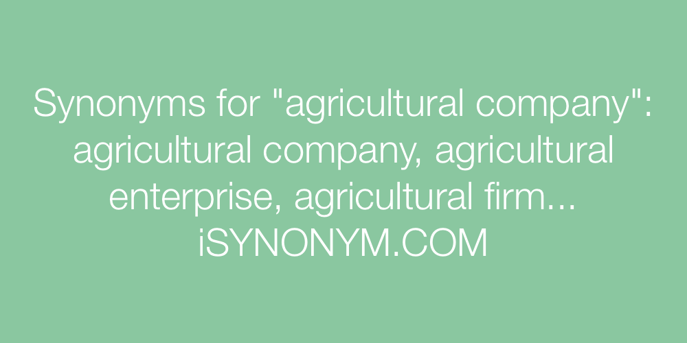Synonyms agricultural company