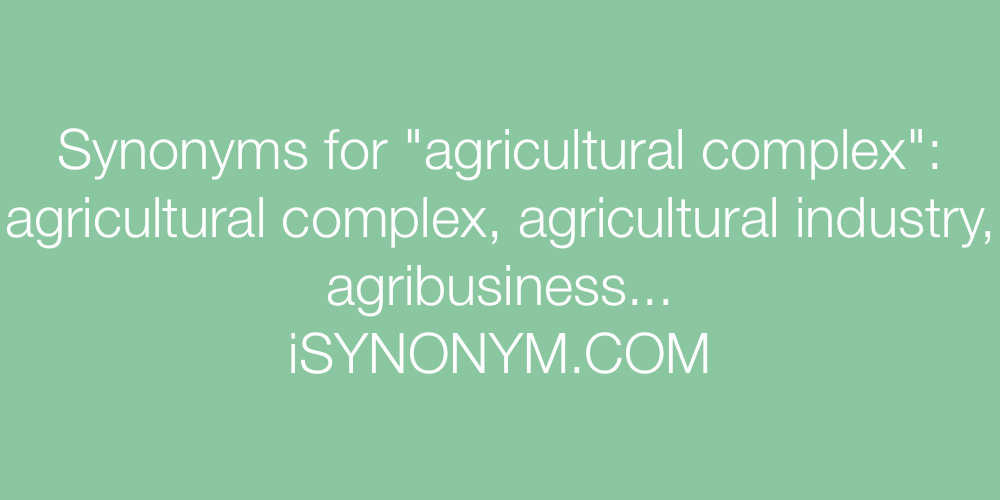 Synonyms agricultural complex
