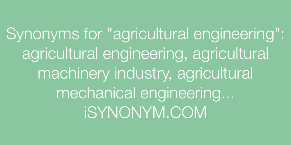 Synonyms agricultural engineering