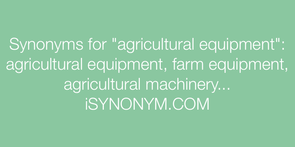 Synonyms agricultural equipment