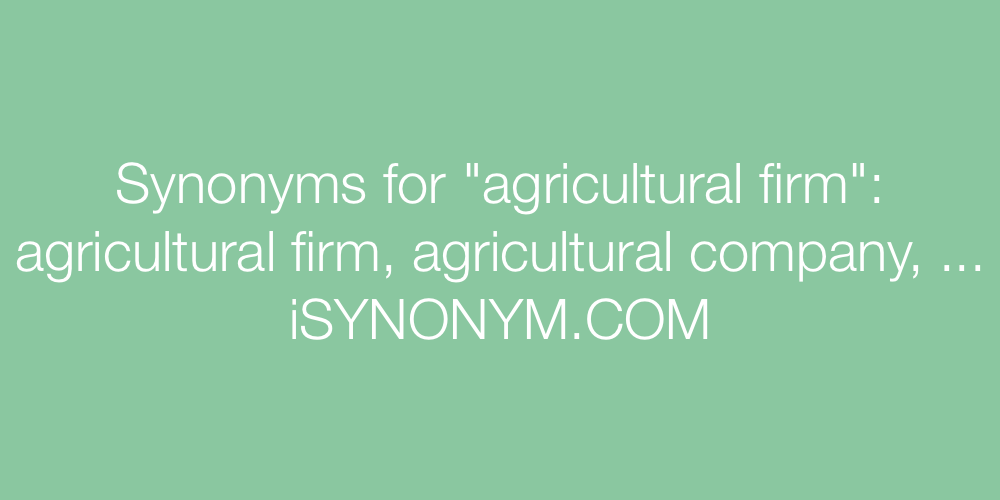 Synonyms agricultural firm