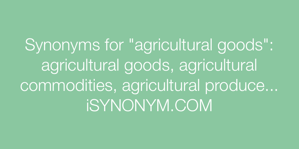 Synonyms agricultural goods