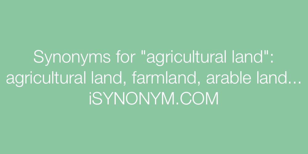 Synonyms agricultural land