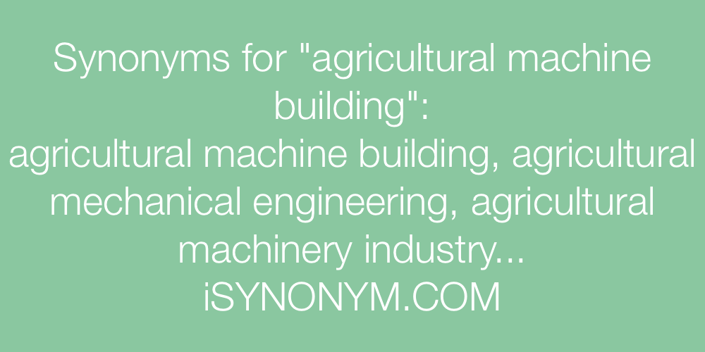Synonyms agricultural machine building