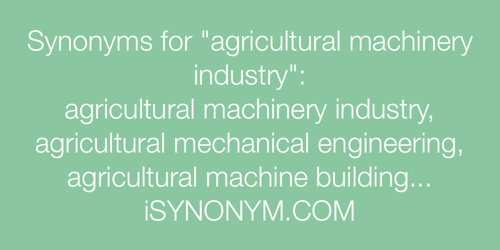 Synonyms agricultural machinery industry