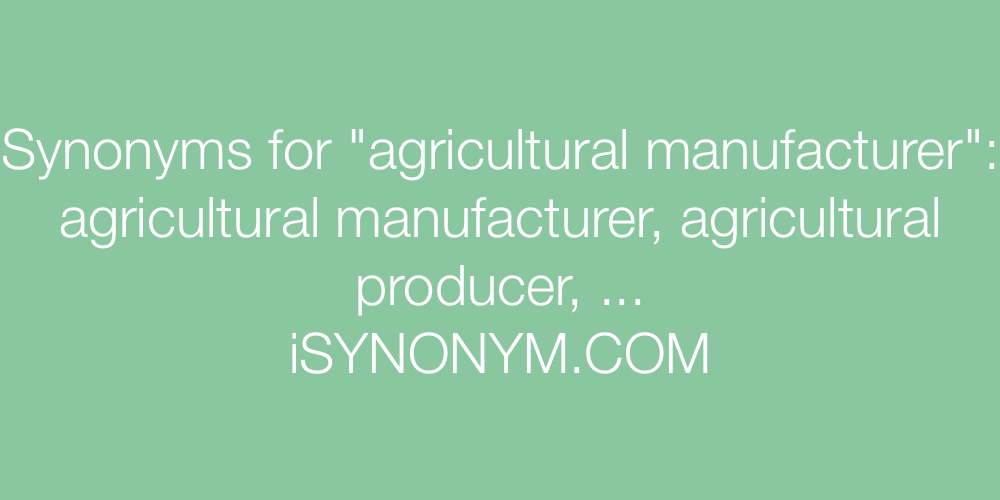 Synonyms agricultural manufacturer