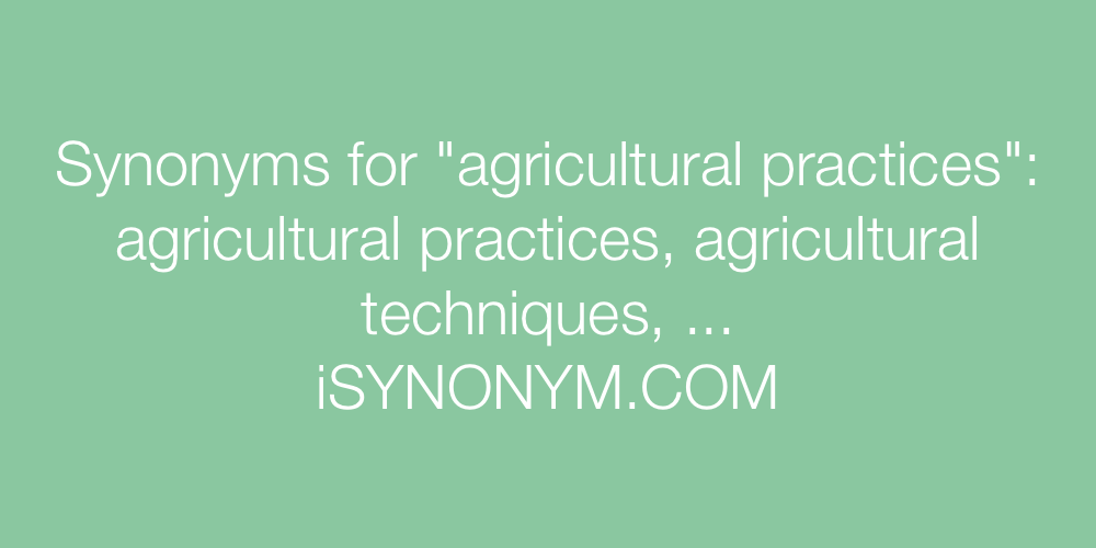 Synonyms agricultural practices