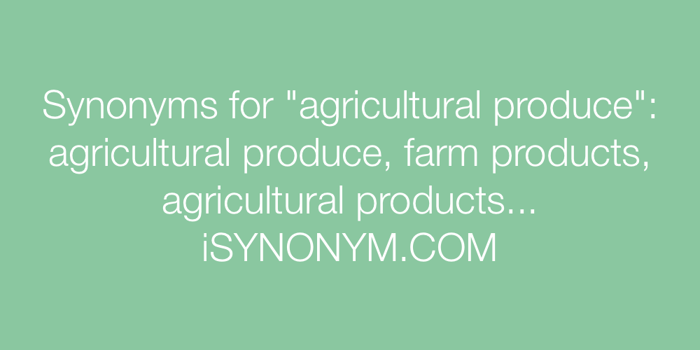 Synonyms agricultural produce