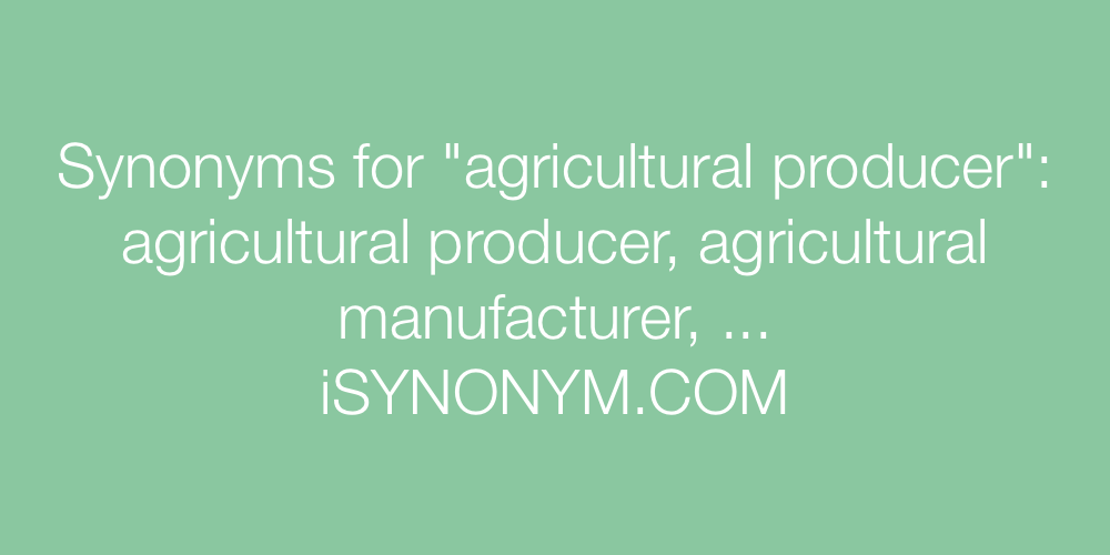 Synonyms agricultural producer