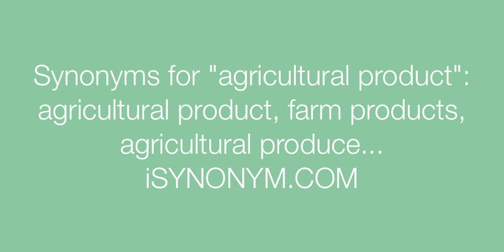 Synonyms agricultural product