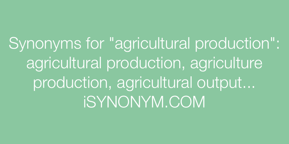 Synonyms agricultural production