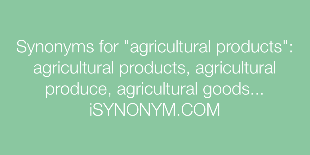Synonyms agricultural products