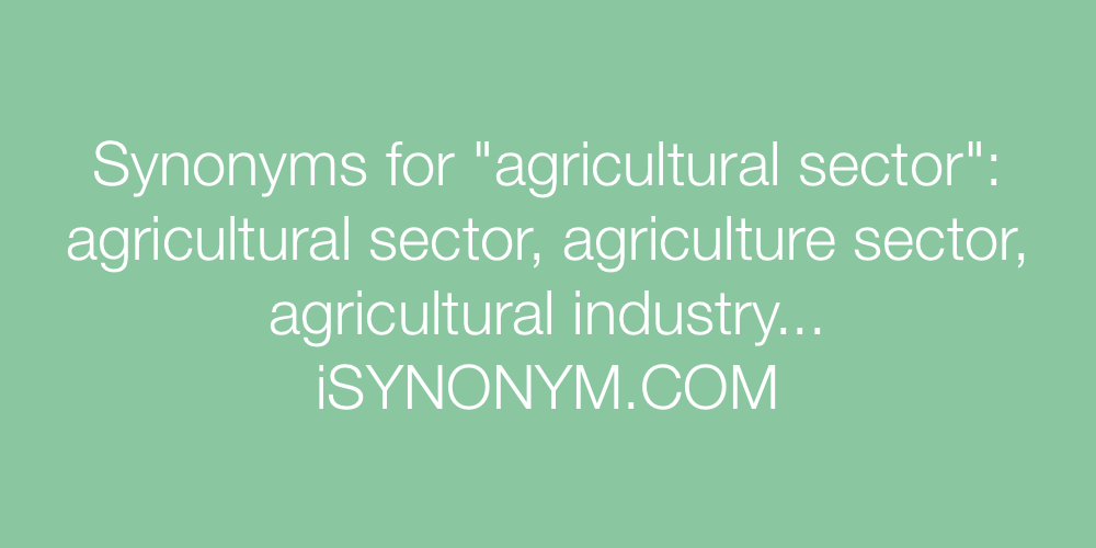 Synonyms agricultural sector