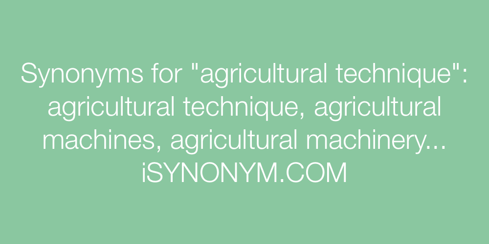 Synonyms agricultural technique