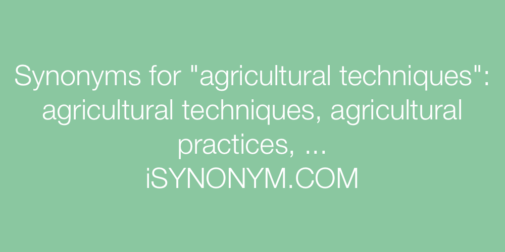 Synonyms agricultural techniques
