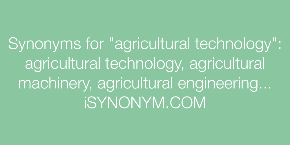 Synonyms agricultural technology