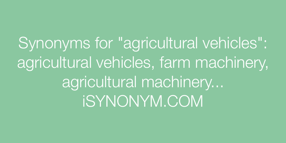 Synonyms agricultural vehicles