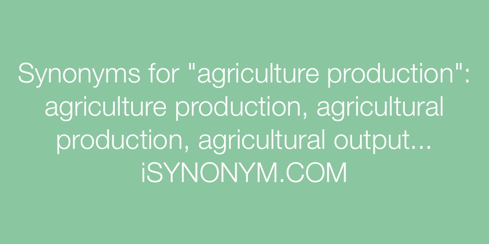 Synonyms agriculture production