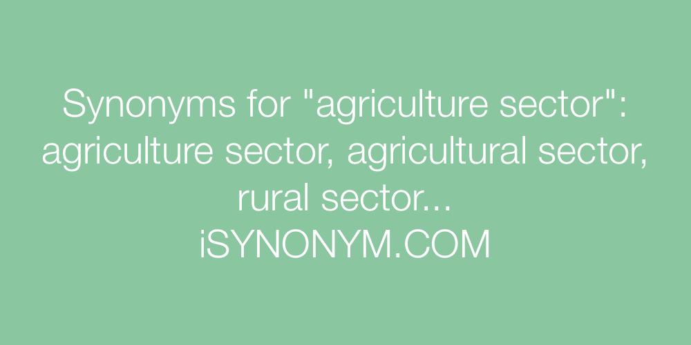 Synonyms agriculture sector
