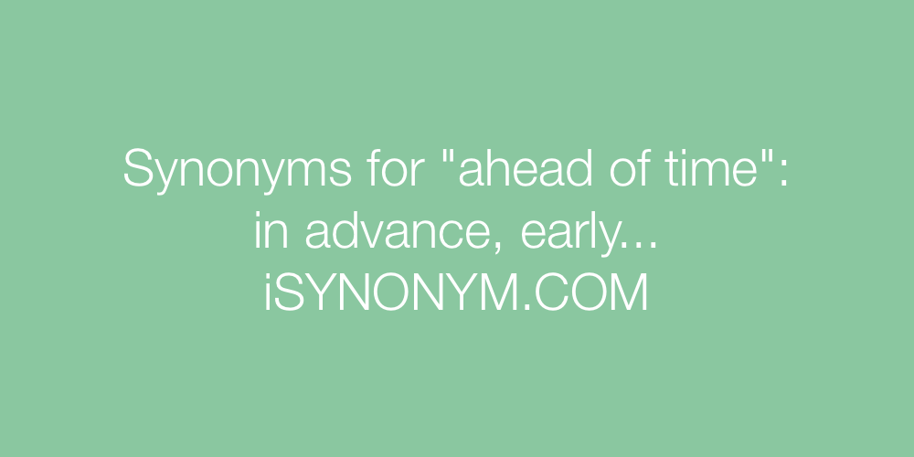 Synonyms ahead of time