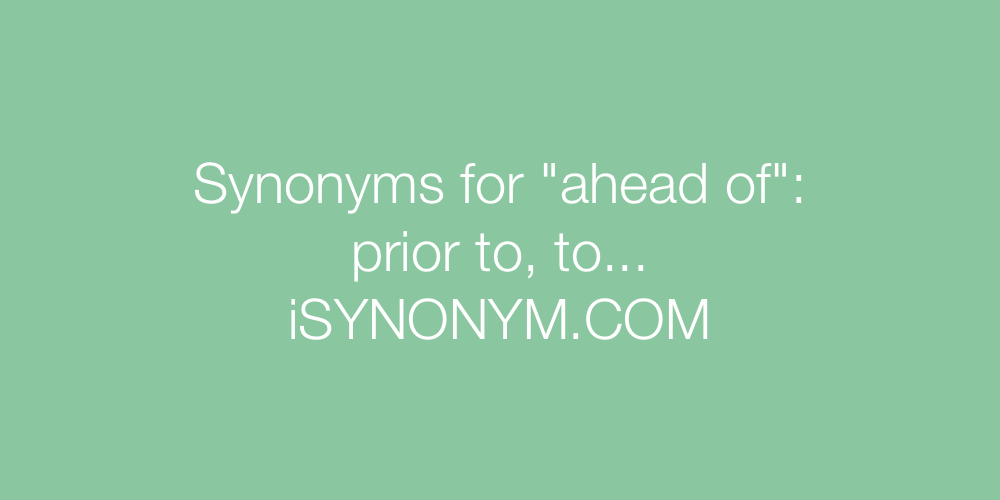 Synonyms ahead of