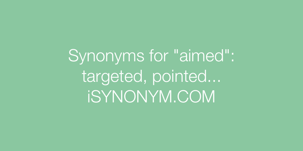 Synonyms aimed