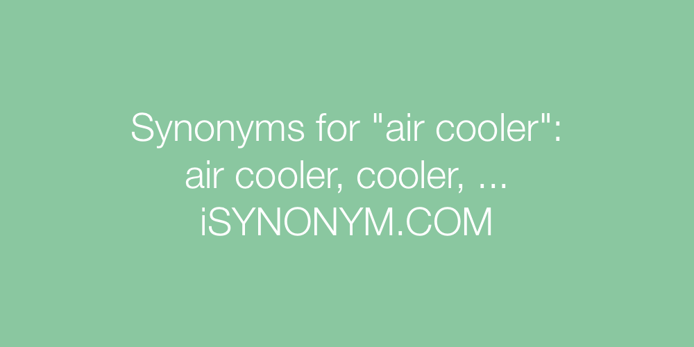Synonyms air cooler