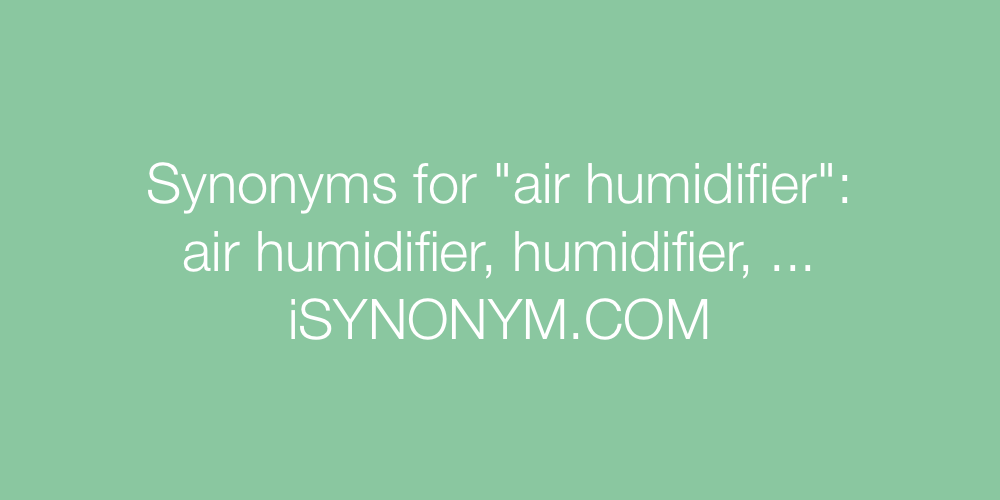 Synonyms air humidifier