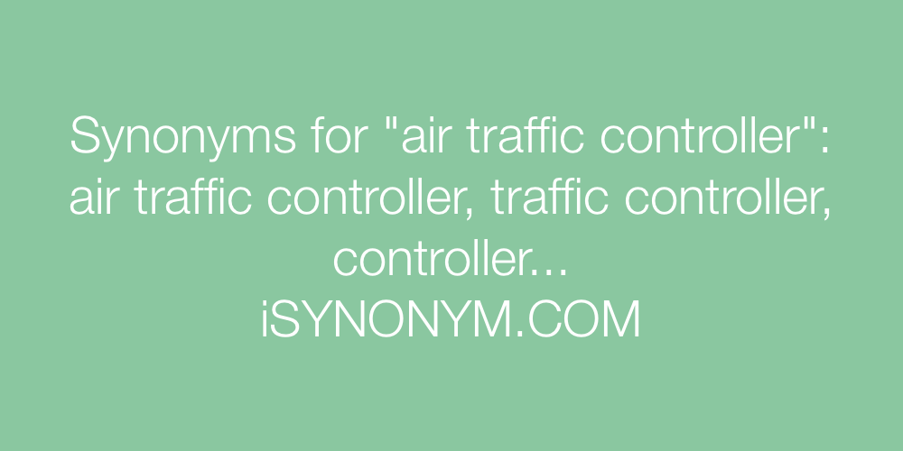 Synonyms air traffic controller