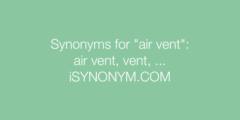 Synonyms air vent