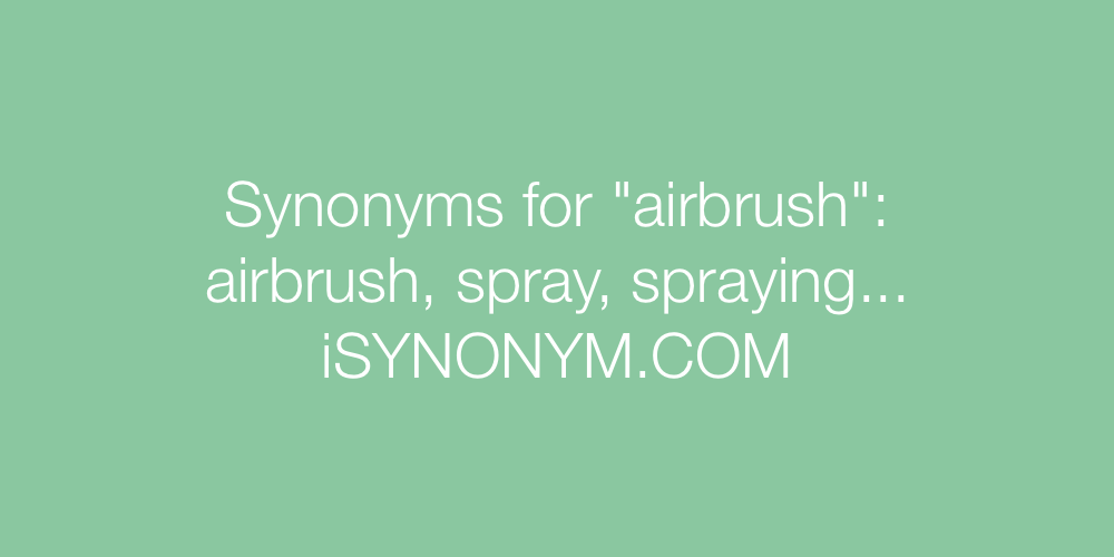 Synonyms airbrush