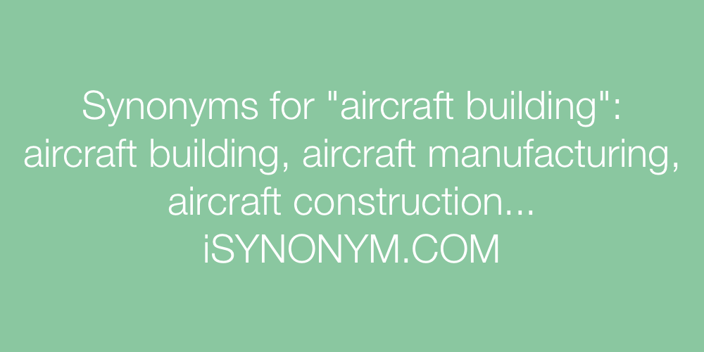 Synonyms aircraft building