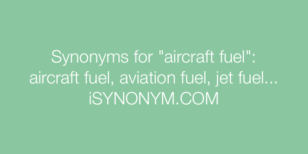 Synonyms aircraft fuel
