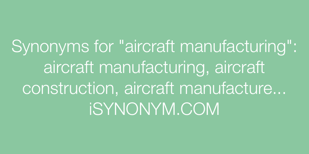 Synonyms aircraft manufacturing