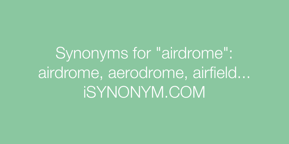 Synonyms airdrome
