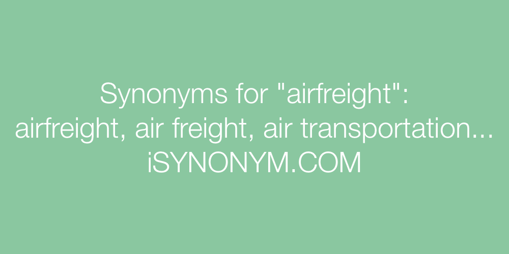 Synonyms airfreight
