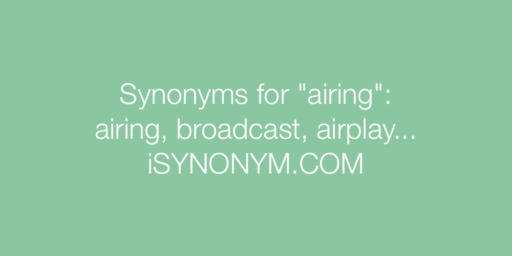 Synonyms airing