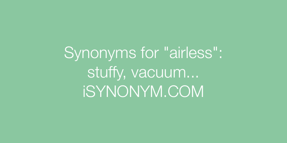 Synonyms airless
