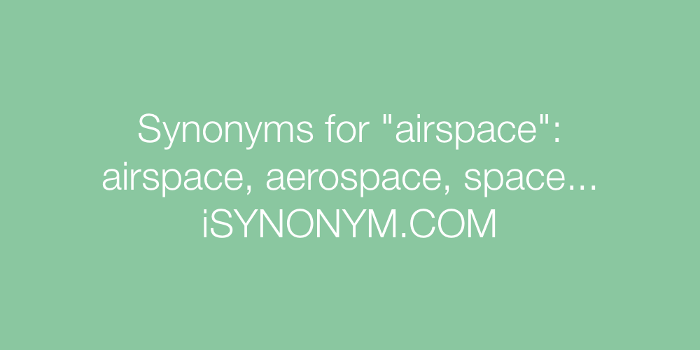 Synonyms airspace