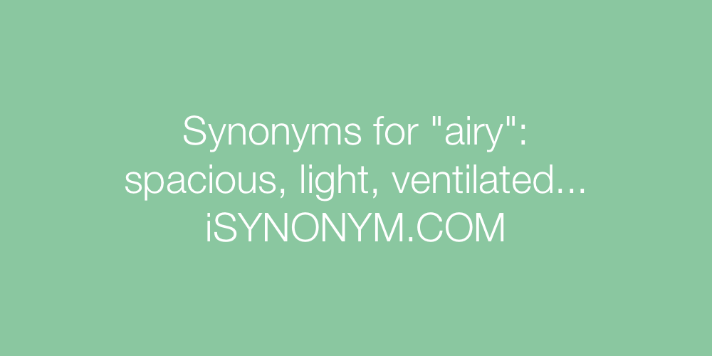 Synonyms airy